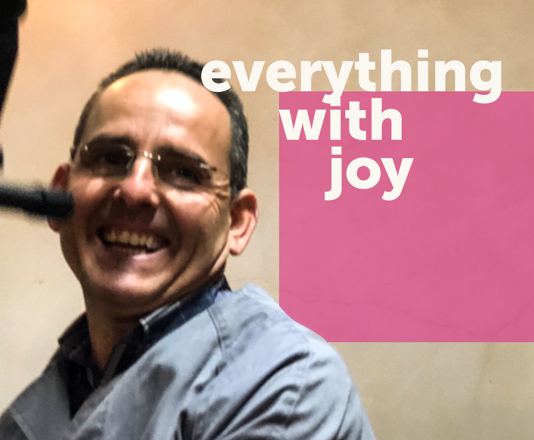 everything with joy